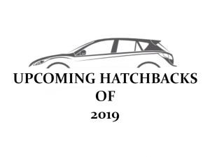 Upcoming Hatchbacks In 2019 Worth Waiting For